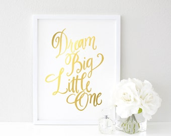 Dream Big Little One - Nursery Wall Art - Real Gold Foil Print - Nursery Prints Quote Art - Dream Big Nursery Print - Gold Nursery Decor