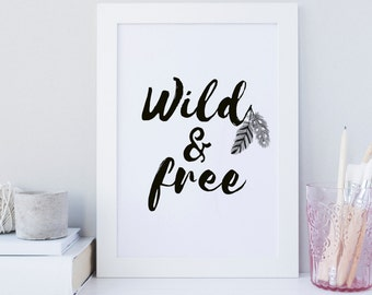 Wild and Free wall art, sign, printable wall art, typography, feathers, boho, free spirit, quote print, bedroom, nursery, shower print, art