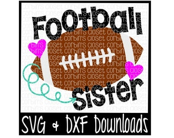 Football Sister Cutting File - SVG & DXF Files - Silhouette Cameo/Cricut