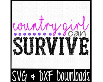 Country Girl Can Survive Cutting File - SVG & DXF Files - Silhouette Cameo/Cricut