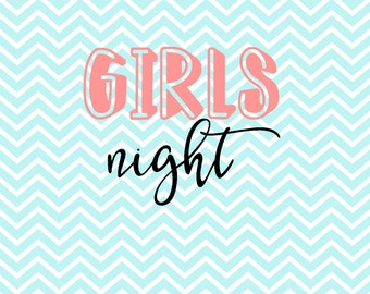Girls Night -Girls Night SVG - Girls Night Out - Girls SVG - PNG - Vector - Dxf
