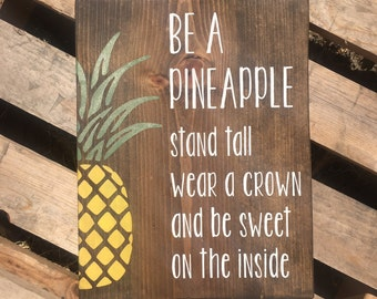 Be A Pineapple - Wood Sign