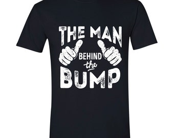 Husband Gift The Man Behind the Bump Mens T shirt Valentine's Gift Father's Day Gift for Dad Maternity Dad to be BLACK