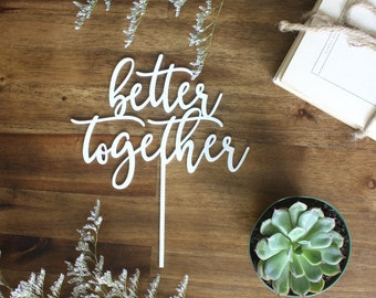 Better Together Cake Topper Wedding Engagement