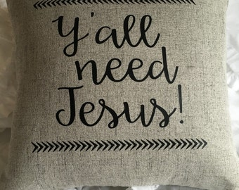 Y'all Need Jesus 18x18 throw pillow cover in light grey