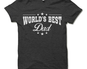 World's Best Dad T-Shirt. Funny Gifts for Dad. Father's Day Gift.