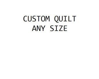 Custom quilt, any size