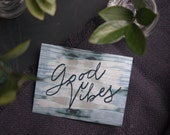 Greeting Card, Good Vibes, Indigo Fabric Pattern, Tie Dye, Cursive Font, Hand Lettered Handwriting, Blank Inside