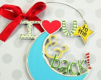 I love you to the moon and back Ornament - Moon and Back - personalized ornament - painted ornament - child ornament - baby ornament - wood