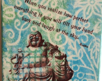 "Buddha Quote When you see how perfect everything is you will tilt your head back and laugh  6""x6"" ceramic tile."