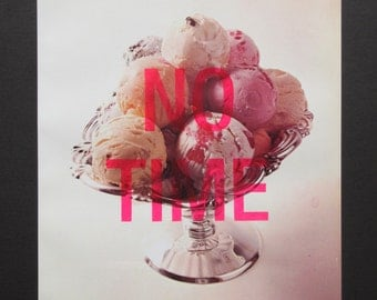 NO TIME (ice-cream) - stencilled vintage clipping