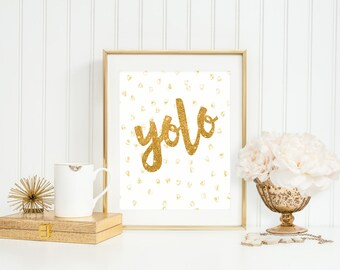 Yolo, You Only Live Once,Yolo Print Poster,INSTANT DOWNLOAD,Yolo Sign Dorm Decor,Apartment Wall Art,Chic Wall Decor,Girls Motivational