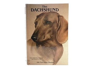 1987 Vintage Book | The DACHSHUND | Dog Book | Illustrated Full Color Photos | Dog Training | Puppies |  Show Dog | Miniature Dachshund