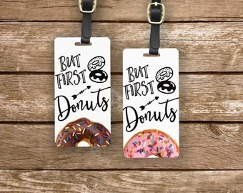Luggage Tag Set But First Dounuts Doughnuts Metal Luggage Tag Set With Custom Info On Back, 2 Tags Choice of Straps
