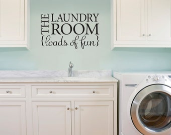 Laundry Room Decal - The Laundry Room loads of fun Wall Decal - Quote Wall Decor