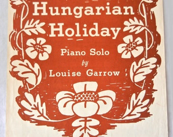 Hungarian Holiday Sheet Music, Piano Solo Arrangement by Louise Garrow, 1963