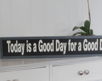 Good Day sign | Today is a good day for a good day| Doorway Sign | Subway style sign | Hand Painted Hanging Wood Sign
