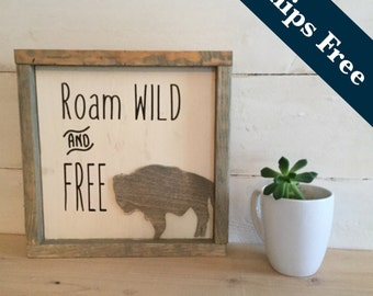 Roam Wild and Free - Framed Art - Buffalo - Hand Painted Sign - Rustic Home Decor - Bison Wall Hanging