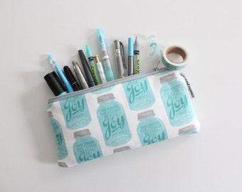 pencil pouch -- she knew she could be full of joy mason jars #kateandaprilconspire