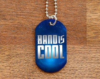 Band is Cool Dog Tag Necklace for Band Geeks
