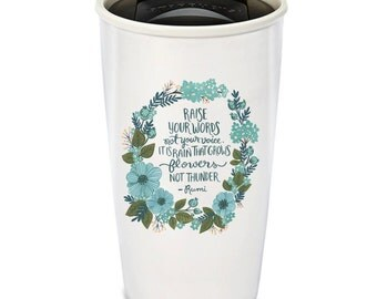 Ceramic Travel Mug, Coffee Tumbler, Inspirational mugs, Motivational mugs, Statement mugs, Quote mug, Message mug, Hand lettered, Rumi quote
