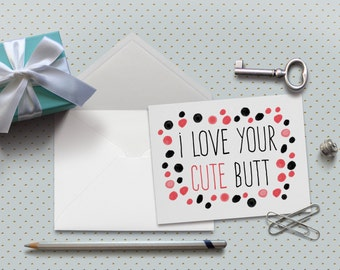 Cute Love Card, Cute Valentine, I Love Your Cute Butt Card, 5.5 x 4.25 Inch (A2), Funny Love Card, Pink and Black Love Card, I Love You Card
