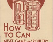 How To Can Meat Game and Poultry- 1950s Vintage Booklet- Ball Brothers Company- Muncie, Indiana- Mason Jars- Home Canning- Paper Ephemera