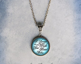 Cinderella A Dream is a Wish Your Heart Makes Necklace