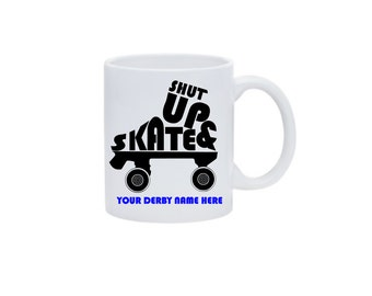 Roller Derby - Roller Derby Coffee Mug - Roller Derby Mug - Shut Up And Skate - 11 oz White Mug