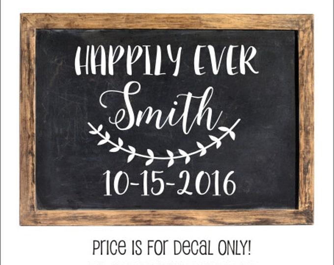Happily Ever Wedding Decal Customized Last Name Decal Last Name Wedding Decal for Chalkboard Vinyl Decal Personalized Wedding with Date DIY