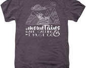 The Mountains Are Calling & I Must Go Unisex TShirt - soft tee - FREE US shipping