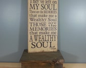 """Bob Seger quote -""""Those are the memories that make me a wealthy soul"""" from Travelin' Man - Rustic Wooden Sign"""