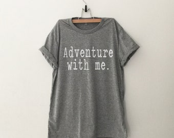 Adventure shirt travel shirt funny tees tshirt women graphic tees instagram tumblr teen clothing hiking gift for womens mens printed tshirt