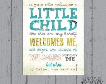 PRINTABLE Faith Art, Baby Gift, Baby Shower present, Adoption gift, Scripture Art, Faith Art, Mark 9:37, 8x10 art print