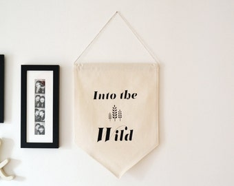 Into The Wild Vinyl Wall Hanging Banner