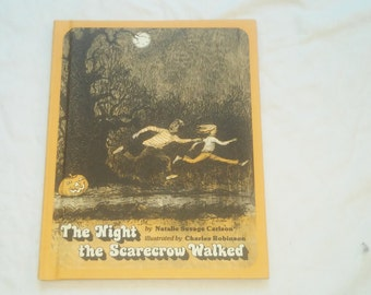 """Vintage Kids Hardcover Book, """"The Night the Scarecrow Walked"""" by Natalie Savage Carlson, illustrated by Charles Robinson, 1984."""