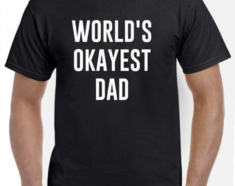 World's Okayest Dad Tshirt