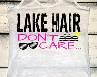 Lake Hair Don't Care - Lake Hair - Lake Tank Tops - Lake Tanks - Lake Life - Lake Tank - Lake Shirts - Vacation Shirts - Summer Tanks