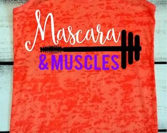Muscles and Mascara, Women's Workout Tank, Workout Shirts, Mascara Shirt, Inspirational, Funny Workout Shirts, Custom Burnout Tank