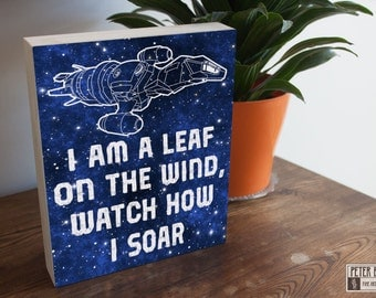 """Serenity Firefly I am a Leaf on the Wind Art 8"""" x 10"""" gift, browncoat, Wash, whedonverse, sci-fi, geekery, made in USA"""