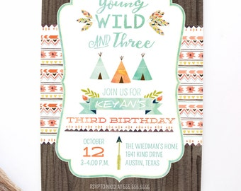 Young, Wild, and Three Invitations for a Boy - Tribal Teepee Invitations - Third Birthday Party Invites - Printable or Printed