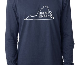 Craft Beer Virginia- VA- Drink Beer From Here™ Long Sleeve Shirt