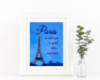 Paris Decor Travel Art Print Eiffel Tower Decor Art Print - Paris Is Always A Good Idea Audrey Hepburn Quote - French Wall Quotes