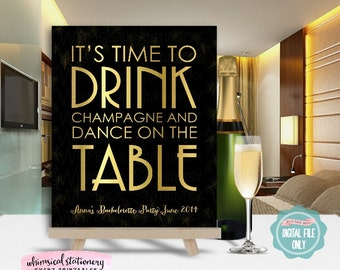 "Bachelorette Party Sign ""Gold"" (Printable File Only) It's Time To Drink Champagne and Dance On The Table, Champagne Sign, Bachelorette Sign"