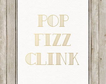 8x10 Happy New Year Printable, Metallic Gold Art Print, 2016 Wall Art, Typography Print, Pop Fizz Clink, Holiday Art, Instant Download