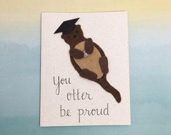 Graduation / Congratulations Card - You Otter Be Proud