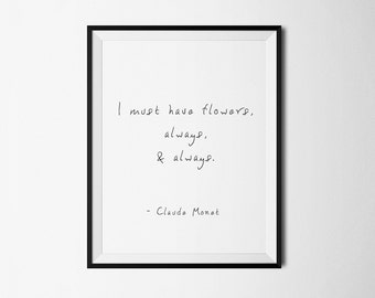 I Must Have Flowers, Claude Monet, Inspirational print, Quote print, Quotes print, Print quote, Claude Monet Quote, Impressionism