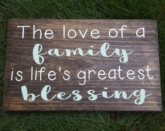 The Love of a Family is Life's Greatest Blessing Wooden Sign