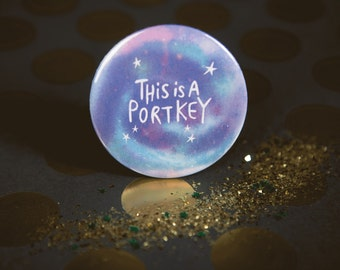 Harry Potter inspired Portkey - 55mm - Pin Badge - Pocket Mirror - Keyring - Fridge Magnet - Katie Abey - fan art - book lover - bookworm