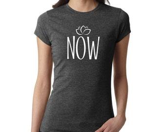 Yoga Shirt - NOW, yoga top, yoga tank, Om shirt, Namaste shirt, Meditation shirt, Ladies shirt, yoga clothing, yoga tshirt, hot yoga, #LS27